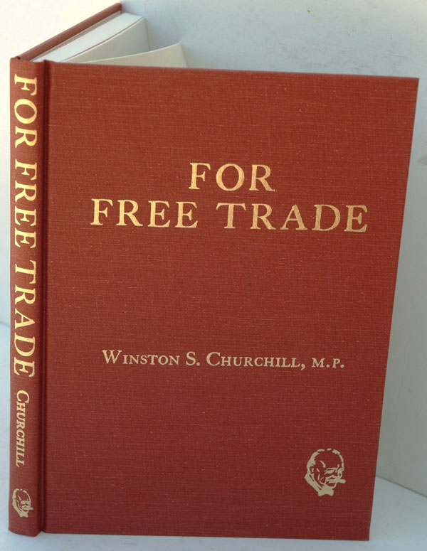For Free Trade. Winston S. Churchill.