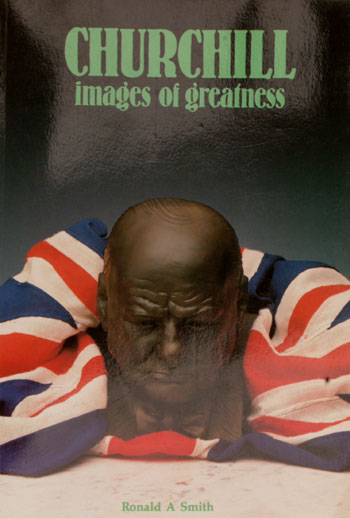 Churchill Images of Greatness. Ronald Smith.