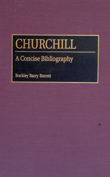 Churchill A Concise Bibliography. Buckley Barry Barrett.