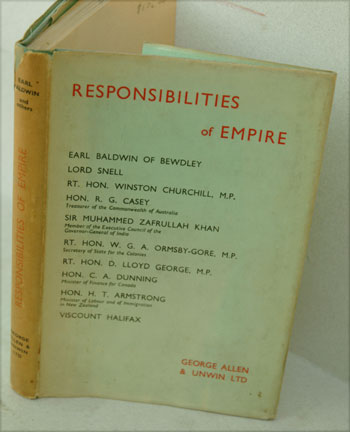 Responsibilities of Empire. Baldwin 10 contributors including Winston Churchill, Lloyd George, Halifax.