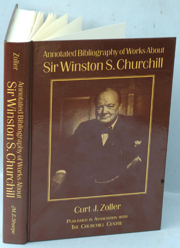 Annotated Bibliography of Works About Sir Winston S. Churchill. Curt J. Zoller.