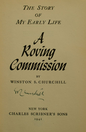 A Roving Commission (SIGNED COPY). Winston S. Churchill.