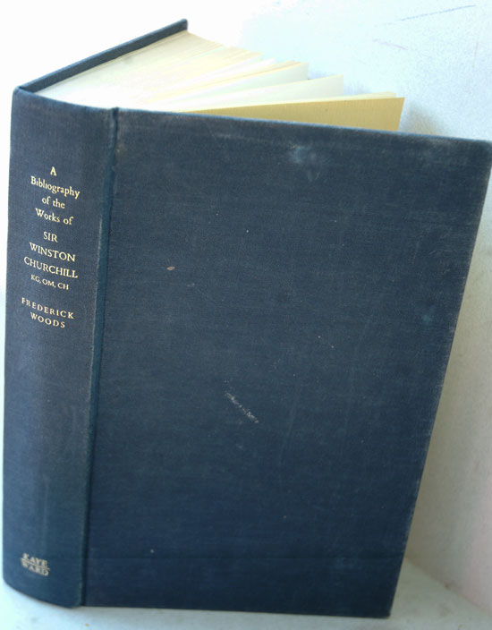 A Bibliography of the Works of Sir Winston Churchill. Frederick Woods.
