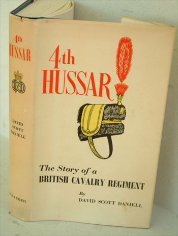 4th Hussar, The Story of a British Cavalry Regiment. David Scott Daniell, Winston S. Churchill.