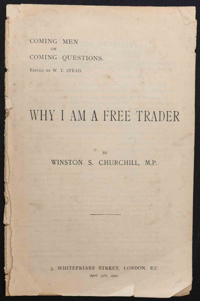 Why I am a Free Trader (Coming Men on Coming Questions). Winston S. Churchill.