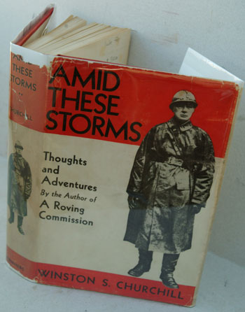 Amid These Storms. Winston S. Churchill.