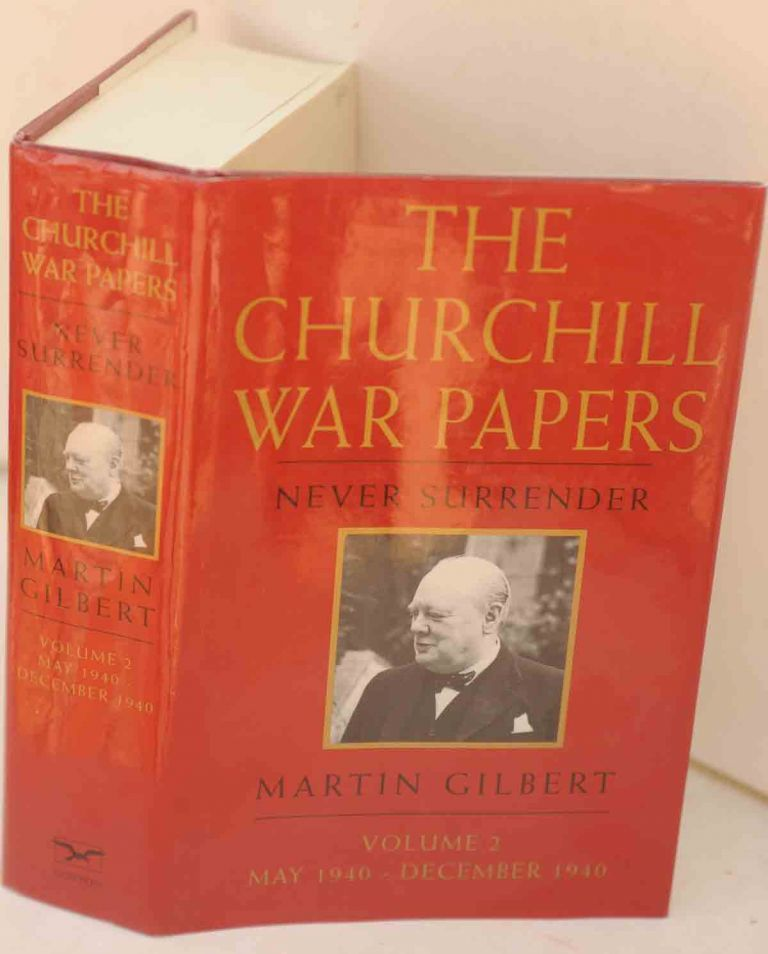 The Churchill War Papers vol. II Never Surrender May-Dec. 1940 ( Companion vol VI part 2). Martin Gilbert.