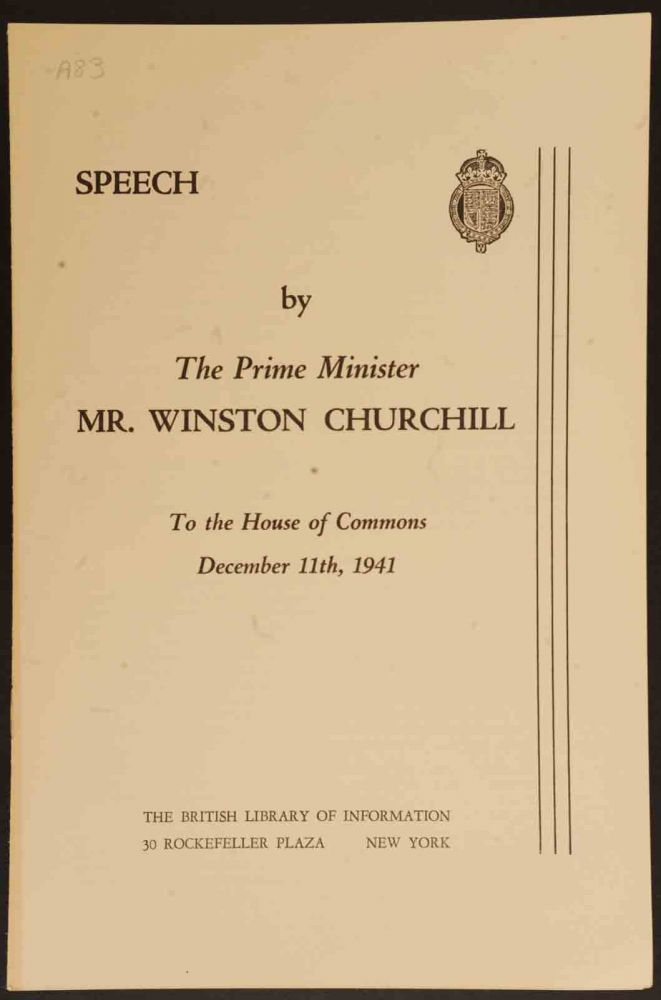 Speech by The Prime Minister Mr. Winston Churchill to the House of Commons December 11th, 1941. Winston S. Churchill.
