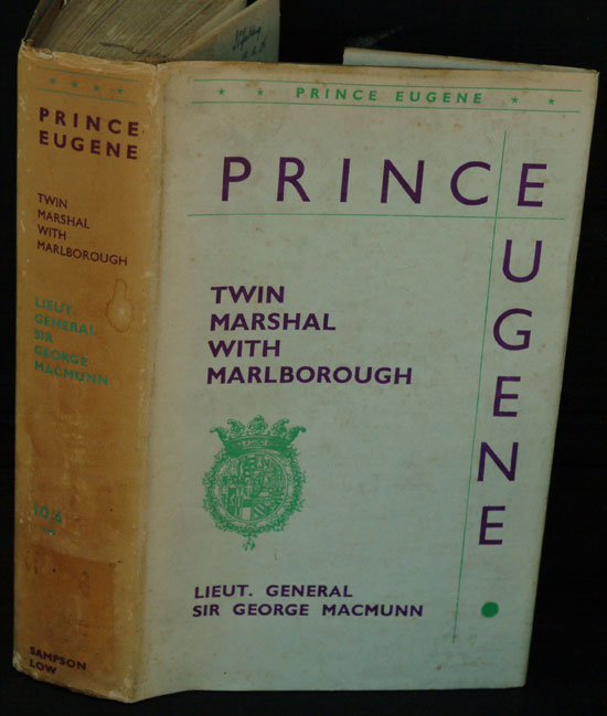 Prince Eugene: Twin Marshal with Marlborough. Lt. General Sir George MacMunn.