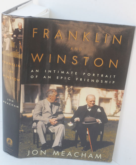 Franklin and Winston: An Intimate Portrait of an Epic Friendship. Jon Meacham.