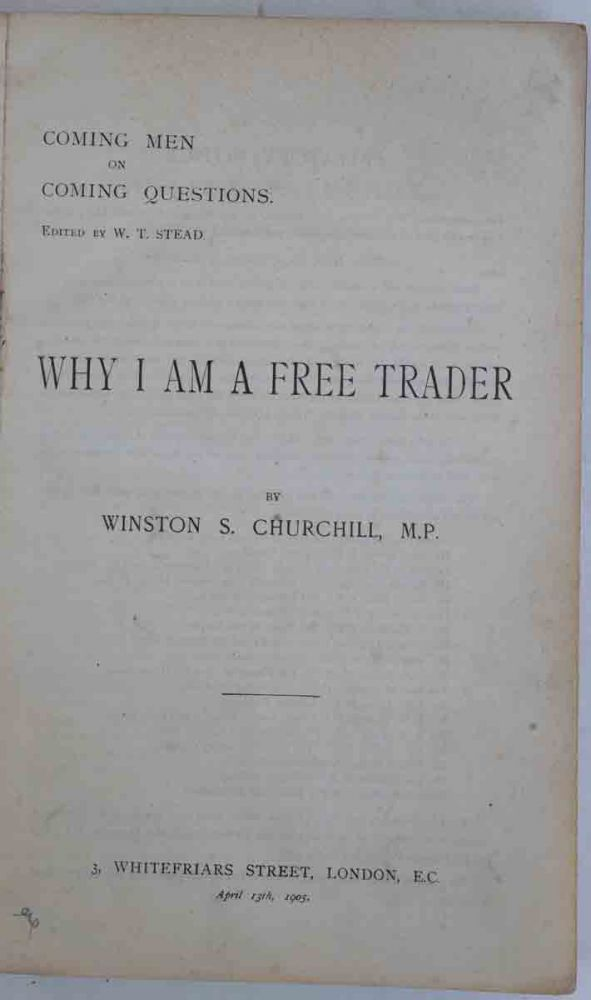 Coming Men on Coming Questions (Why I am a Free Trader). W. T. Stead, Campbell-Bannerman contributors include W. S. Churchill, etc, Rider Haggard, Morley, Haldane.