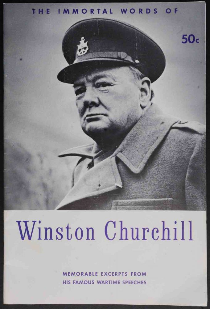 The Immortal Words of Winston Churchill. anon.