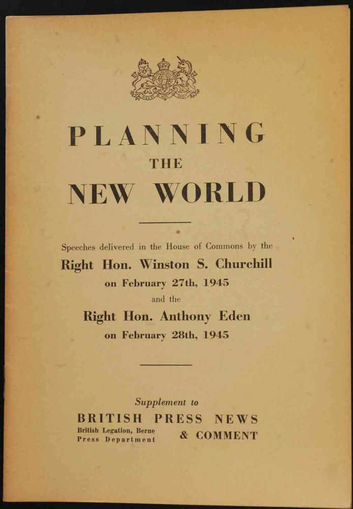 Planning the New World. Winston S. Churchill, A. Eden.