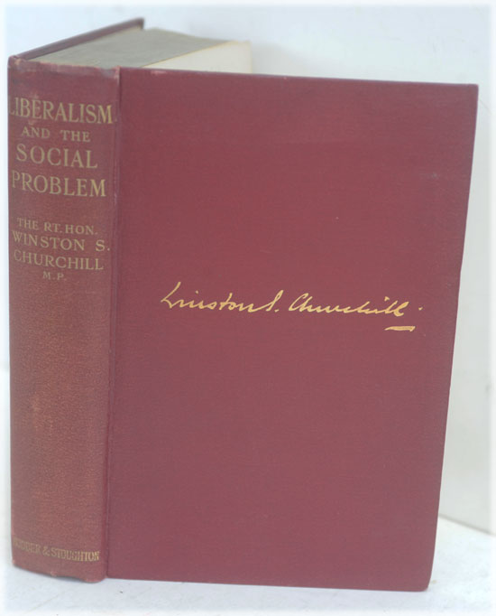Liberalism and the Social Problem. Winston S. Churchill.