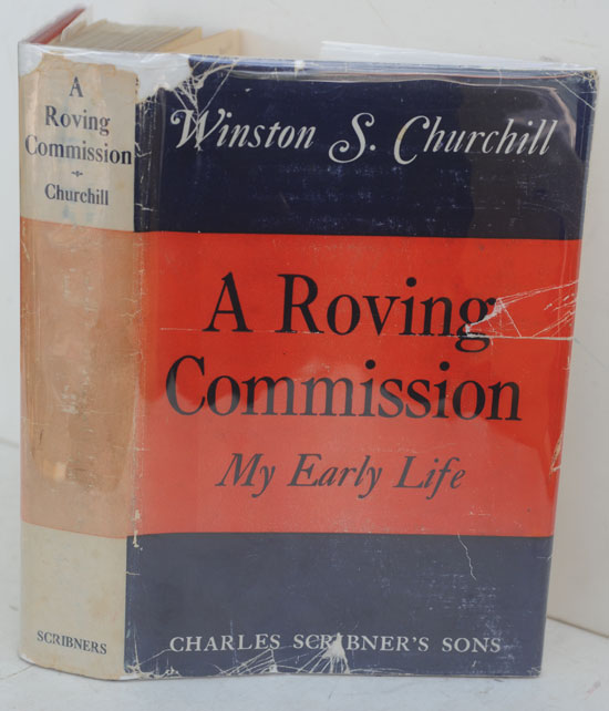 A Roving Commission (My Early Life). Winston S. Churchill.