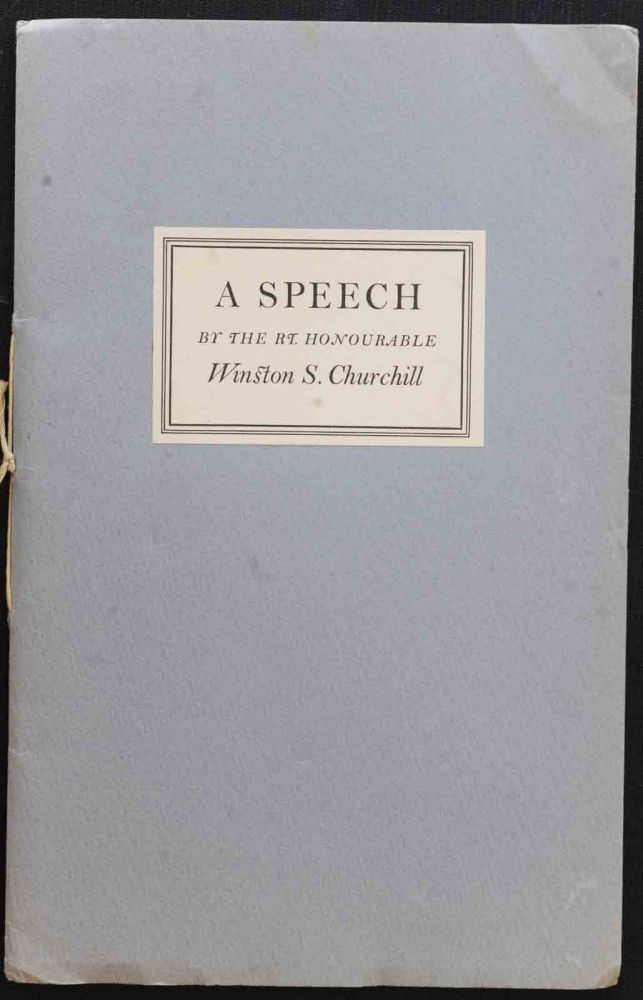 A Speech Before the Parliament of England on 11th November 1942 by the Rt. Hon. Winston S. Churchill. Winston S. Churchill.