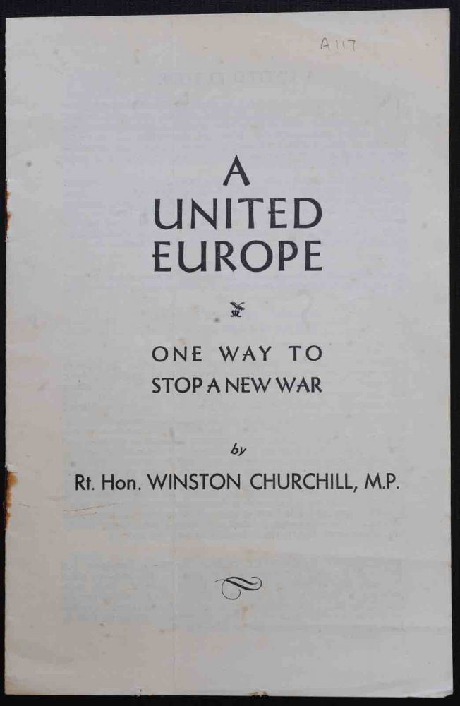 A United Europe: One Way to Stop a new War. Winston S. Churchill.
