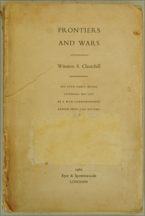 Frontiers and Wars, PROOF COPY. Winston S. Churchill.
