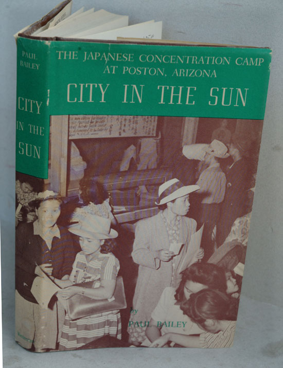 City in the Sun: The Japanese Concentration Camp at Poston, Arizona. Paul Bailey.