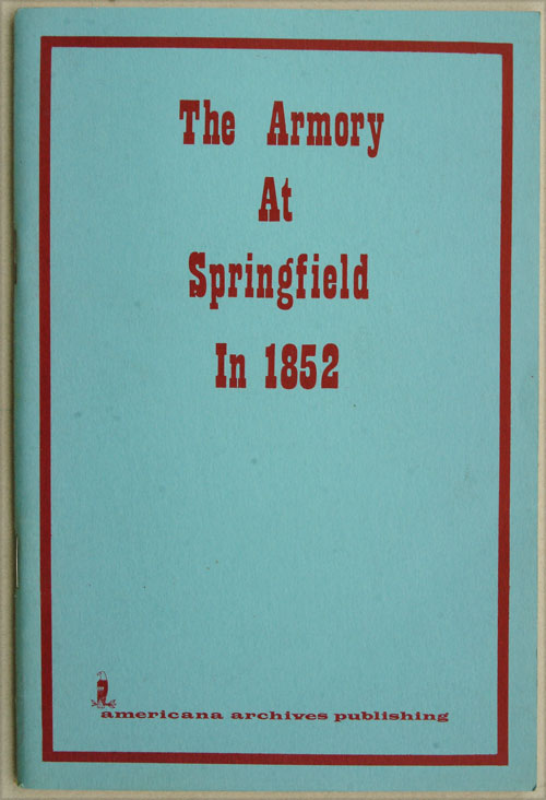 The Armory at Springfield in 1852. Jacob Abbott.