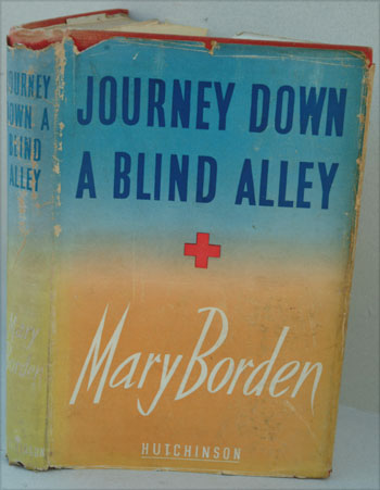 Journey Down a Blind Alley. Mary Borden.