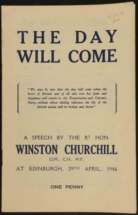 The Day Will Come. Winston S. Churchill.