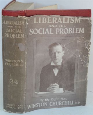 Liberalism and the Social Problem. Winston S. Churchill