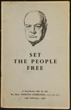 Set the People Free. Winston S. Churchill.