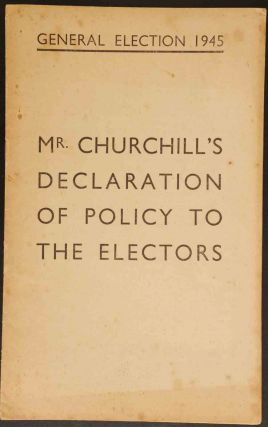 Mr. Churchill's Declaration of Policy to the Electors. Winston S. Churchill.