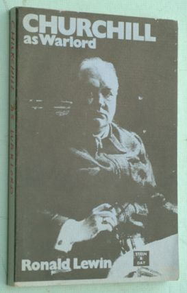 Churchill as Warlord PROOF. Ronald Lewin