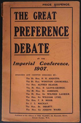 THE GREAT PREFERENCE DEBATE at the Imperial Conference 1907. Churchill incl. Asquith, etc, Lloyd...