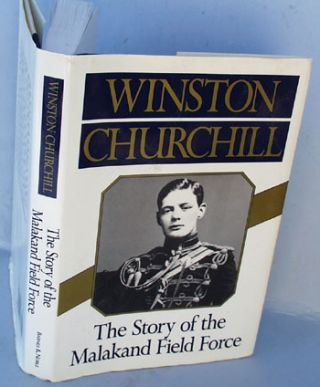 Story of the Malakand Field Force. Winston Churchill