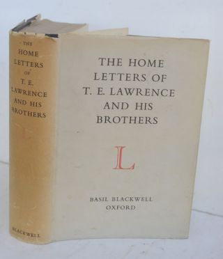 The Home Letters of T.E. Lawrence and His Brothers. edited