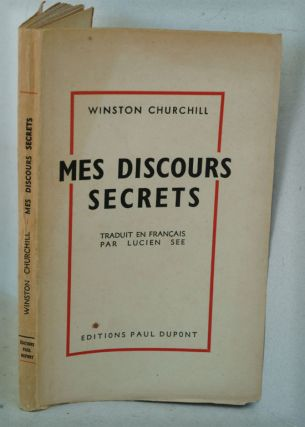 Mes Discours Secrets (French translation of Secret Session Speeches). Winston S. Churchill