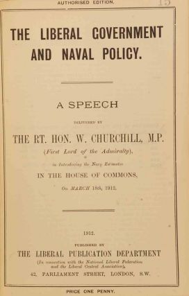 Irish Home Rule, The Liberal Government and Naval Policy, and Foreign Policy. Three Churchill pamphlets in bound volume of 1912 Liberal Pamp[hlets and Leaflets.