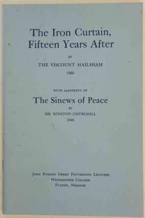 The Iron Curtain Fifteen years After. Viscount hailoshma, Winston S. Churchill