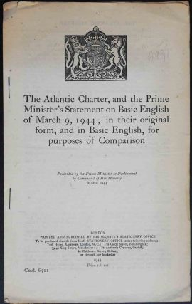 The Atlantic Charter, and the Prime Minister's Statement on Basic English. Winston S. Churchill