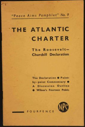 THE ATLANTIC CHARTER, The Roosevelt-Churchill Declaration. Winston S. Churchill, F D. Roosevelt