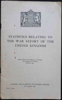 Statistics Relating to the War Effort of the United Kingdom. Winston S. Churchill