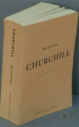 Churchill by Roy Jenkins, Uncorrected Proof. Roy Jenkins.