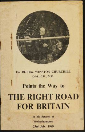 The Right Road for Britain. Winston S. Churchill