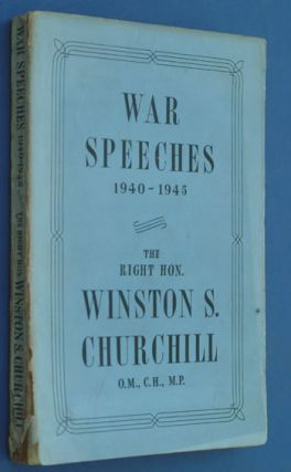 War Speeches 1940-1945. Winston S. Churchill
