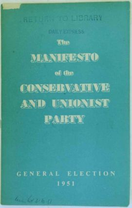 The Manifesto of the Conservative and Unionist Party. Winston S. Churchill