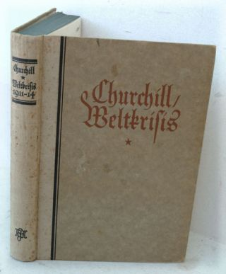 Weltkrisis 1911-1914 (German Translation of The World Crisis). Winston S. Churchill