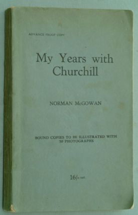 My Years with Churchill PROOF. Norman McGowan.