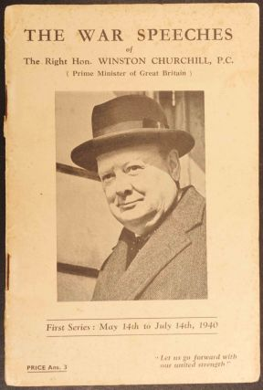 The War Speeches of Winston Churchill First Series: May 14th to July 14th, 1940. Winston S....