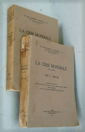 La Crise Mondiale 1911-1914 (Vol I) and 1915 (vol II) (Italian Translation of The World ...