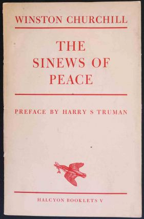 The Sinews of Peace. Winston S. Churchill, Harry S. Truman
