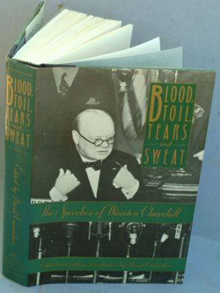 Blood, Toil, Tears and Sweat - Winston Churchill's famous Speeches. Winston S. Churchill, David Cannadine.