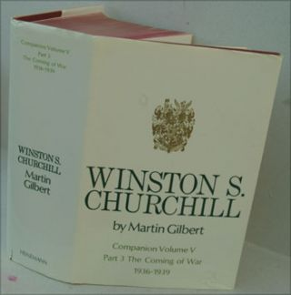 Winston S. Churchill, Companion volume V part 3 The Coming of War 1936-1939. Martin Gilbert